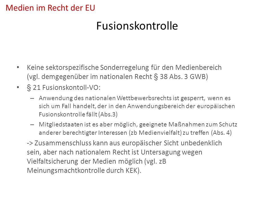 Fusionskontrolle Keine sektorspezifische Sonderregelung für den Medienbereich (vgl.