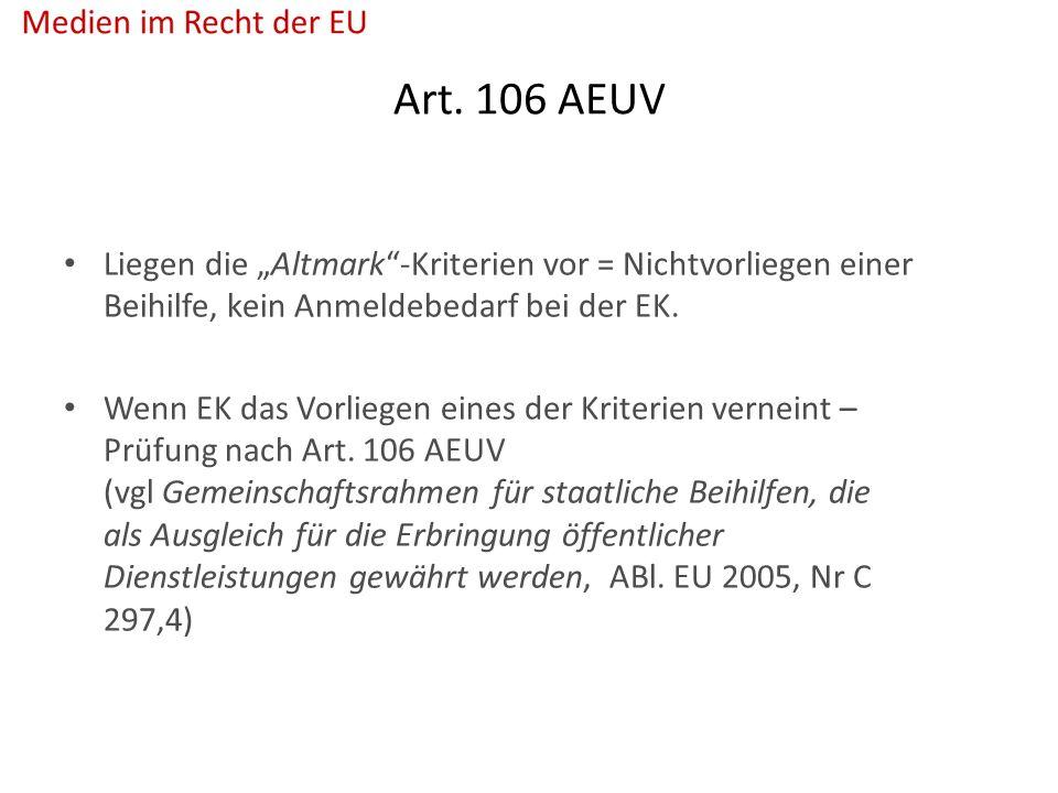 """Art. 106 AEUV Liegen die """"Altmark""""-Kriterien vor = Nichtvorliegen einer Beihilfe, kein Anmeldebedarf bei der EK. Wenn EK das Vorliegen eines der Krite"""