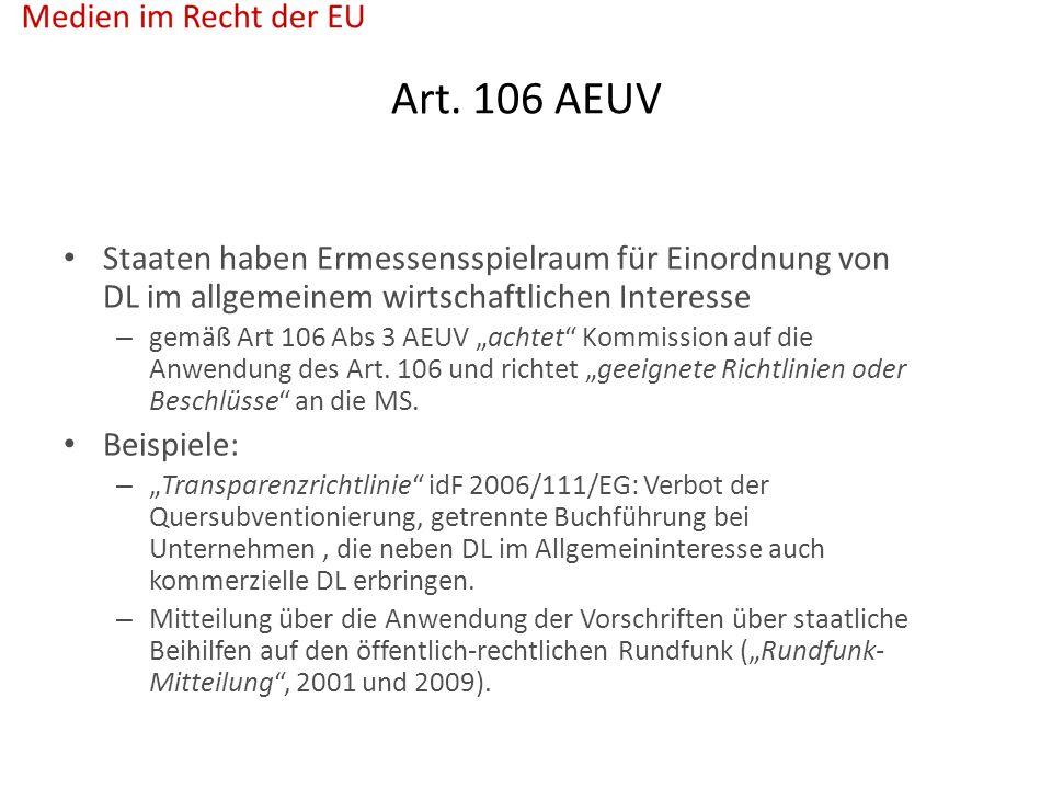 """Art. 106 AEUV Staaten haben Ermessensspielraum für Einordnung von DL im allgemeinem wirtschaftlichen Interesse – gemäß Art 106 Abs 3 AEUV """"achtet"""" Kom"""