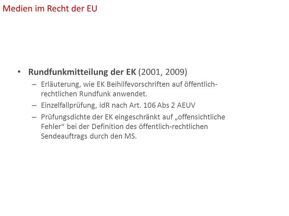 Rundfunkmitteilung der EK (2001, 2009) – Erläuterung, wie EK Beihilfevorschriften auf öffentlich- rechtlichen Rundfunk anwendet.