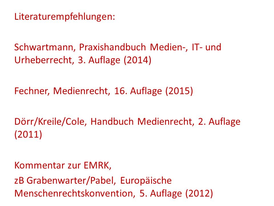 Literaturempfehlungen: Schwartmann, Praxishandbuch Medien-, IT- und Urheberrecht, 3.