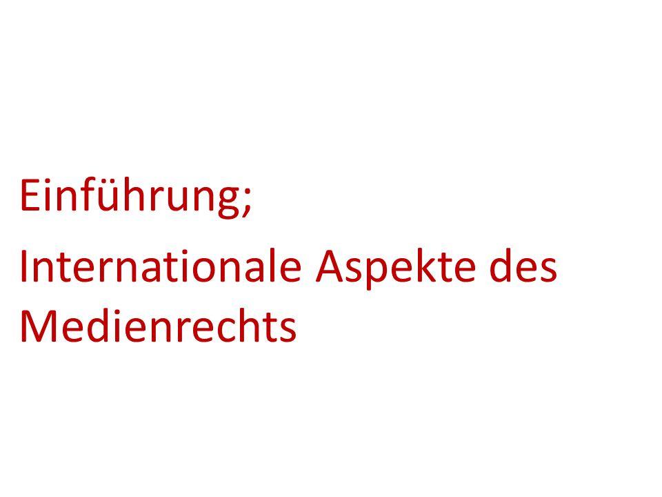 Einführung; Internationale Aspekte des Medienrechts