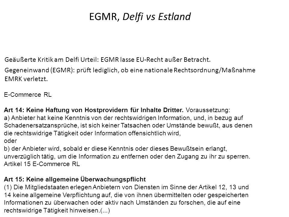 EGMR, Delfi vs Estland Geäußerte Kritik am Delfi Urteil: EGMR lasse EU-Recht außer Betracht.