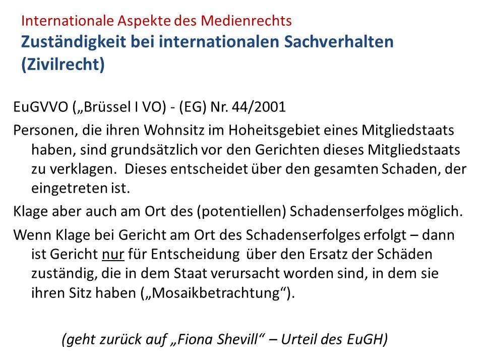 """Internationale Aspekte des Medienrechts Zuständigkeit bei internationalen Sachverhalten (Zivilrecht) EuGVVO (""""Brüssel I VO) - (EG) Nr."""