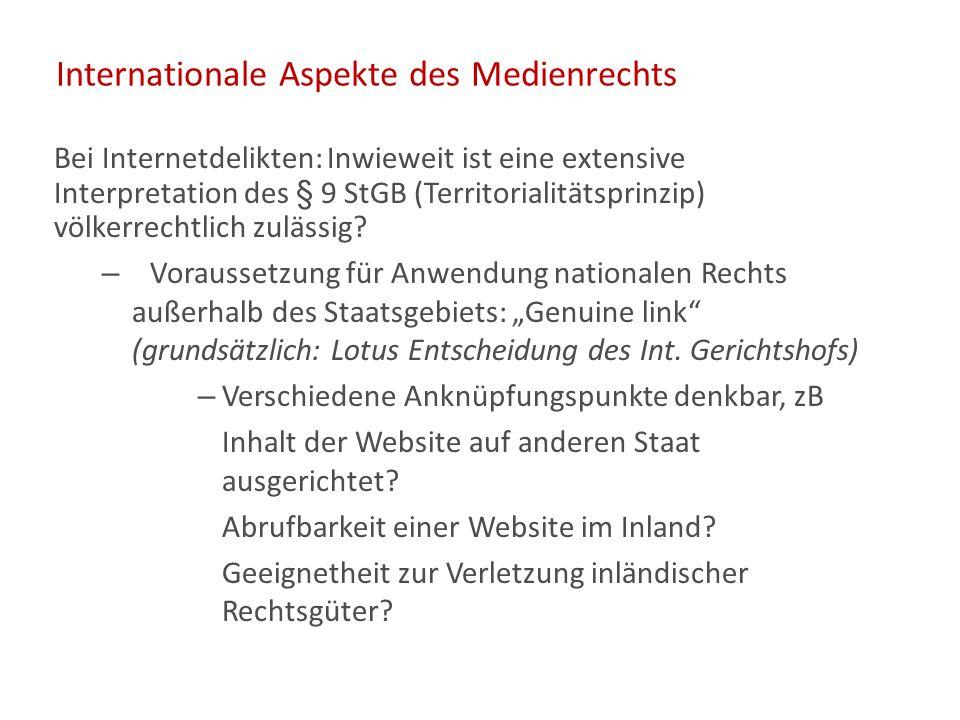 Internationale Aspekte des Medienrechts Bei Internetdelikten: Inwieweit ist eine extensive Interpretation des § 9 StGB (Territorialitätsprinzip) völkerrechtlich zulässig.