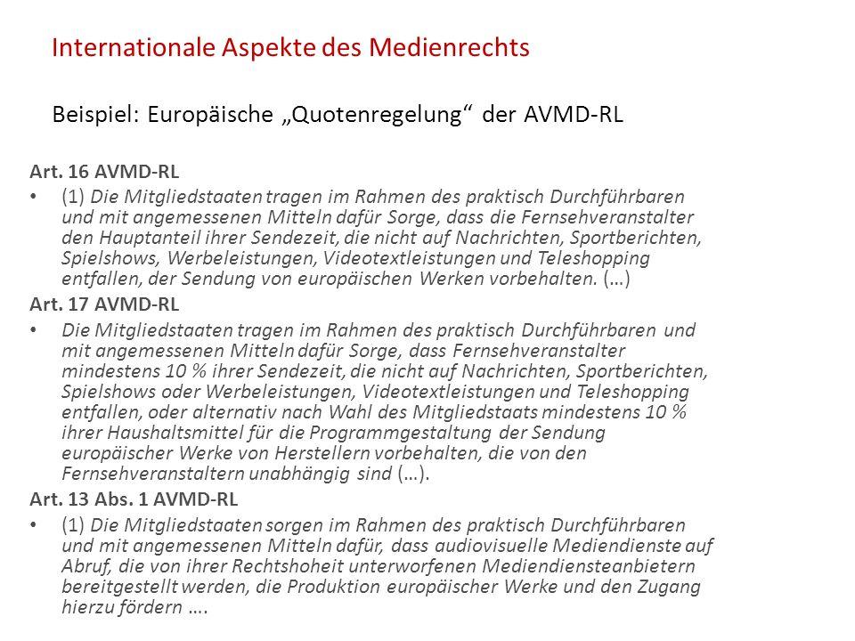 """Internationale Aspekte des Medienrechts Beispiel: Europäische """"Quotenregelung der AVMD-RL Art."""