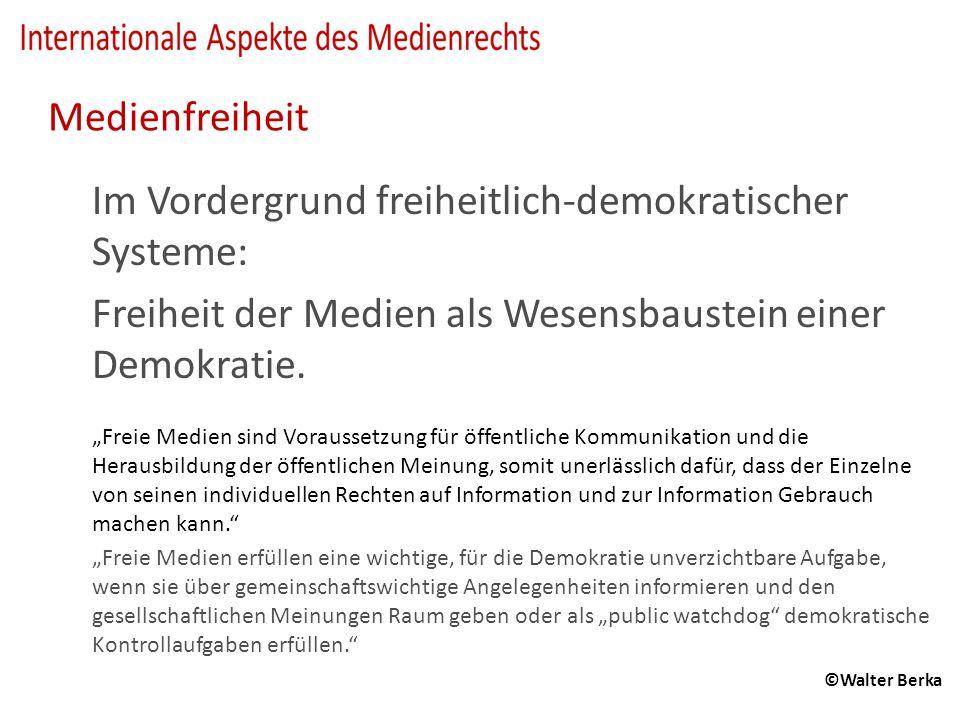 Medienfreiheit Im Vordergrund freiheitlich-demokratischer Systeme: Freiheit der Medien als Wesensbaustein einer Demokratie.