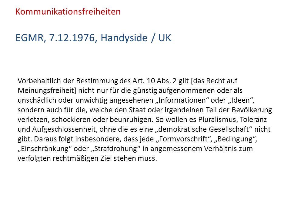 Kommunikationsfreiheiten EGMR, 7.12.1976, Handyside / UK Vorbehaltlich der Bestimmung des Art.