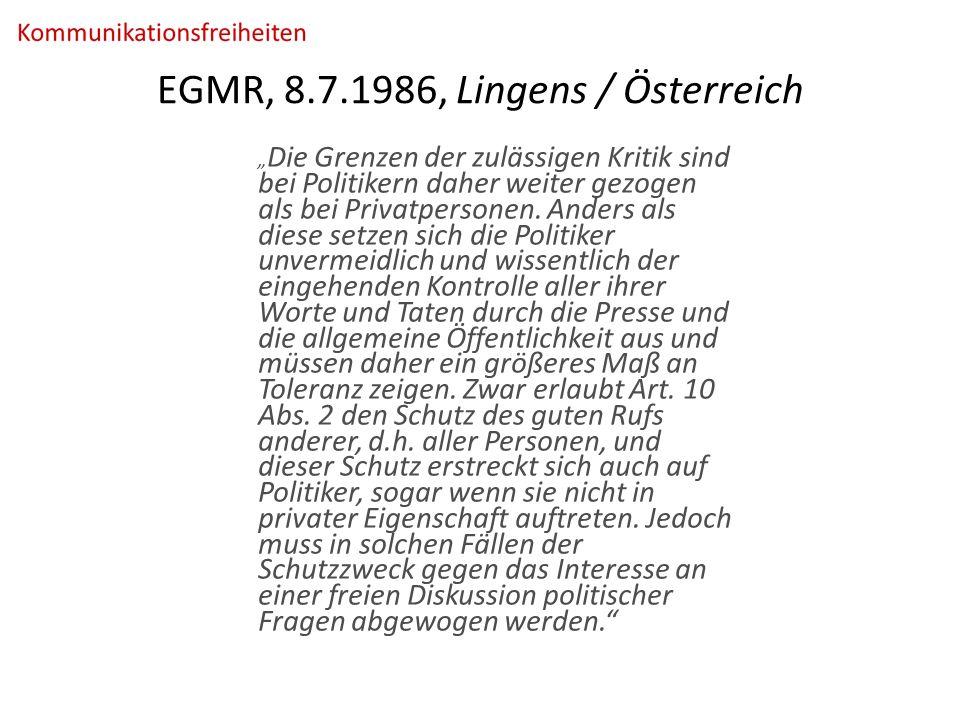 """EGMR, 8.7.1986, Lingens / Österreich """" Die Grenzen der zulässigen Kritik sind bei Politikern daher weiter gezogen als bei Privatpersonen."""