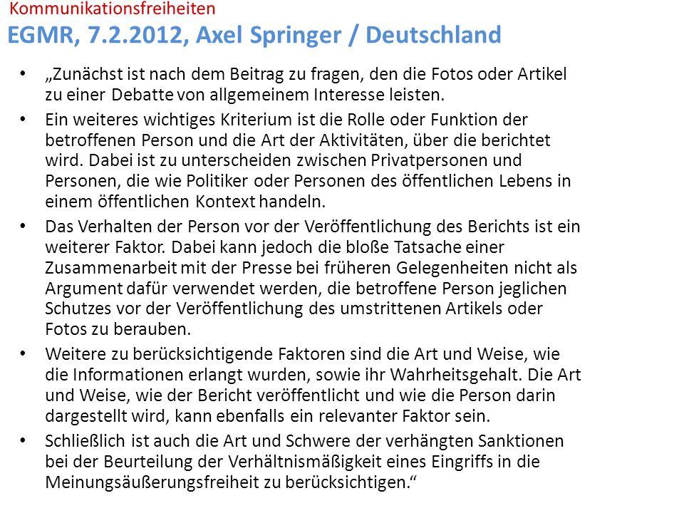 """EGMR, 7.2.2012, Axel Springer / Deutschland """"Zunächst ist nach dem Beitrag zu fragen, den die Fotos oder Artikel zu einer Debatte von allgemeinem Interesse leisten."""