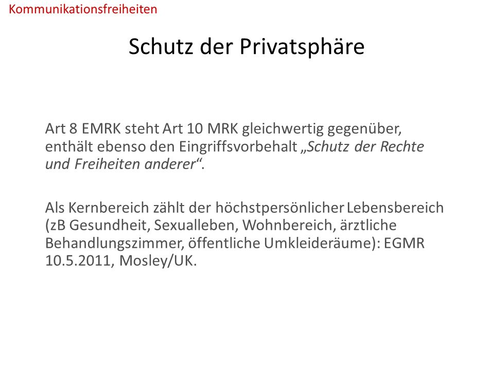 """Schutz der Privatsphäre Art 8 EMRK steht Art 10 MRK gleichwertig gegenüber, enthält ebenso den Eingriffsvorbehalt """"Schutz der Rechte und Freiheiten anderer ."""