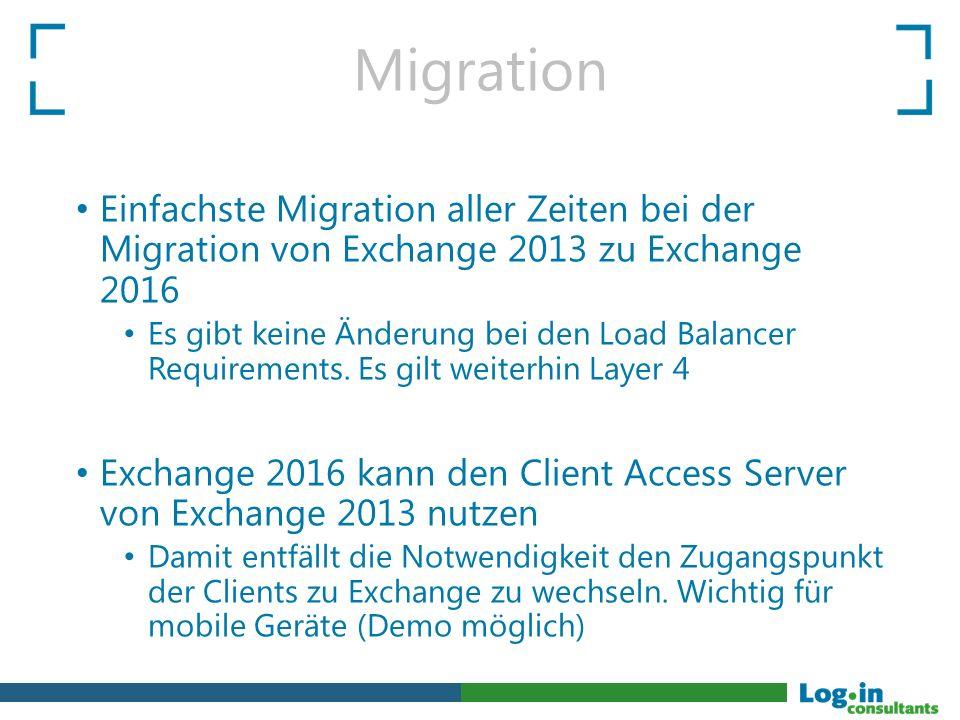 Migration Einfachste Migration aller Zeiten bei der Migration von Exchange 2013 zu Exchange 2016 Es gibt keine Änderung bei den Load Balancer Requirem