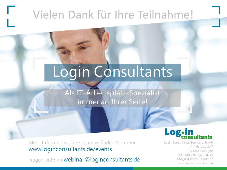 < Login Consultants Als IT-Arbeitsplatz-Spezialist immer an Ihrer Seite! Login Consultants Germany GmbH Am Hardtwald 7 D-76275 Ettlingen Tel. +49 7243