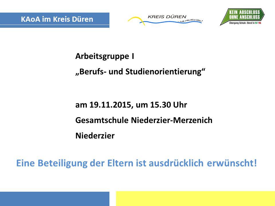 """Arbeitsgruppe I """"Berufs- und Studienorientierung"""" am 19.11.2015, um 15.30 Uhr Gesamtschule Niederzier-Merzenich Niederzier KAoA im Kreis Düren Eine Be"""