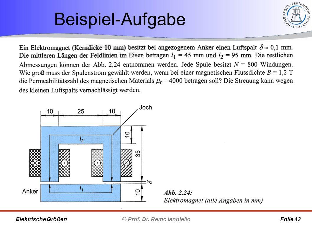 Beispiel-Aufgabe © Prof. Dr. Remo Ianniello Folie 43 Elektrische Größen
