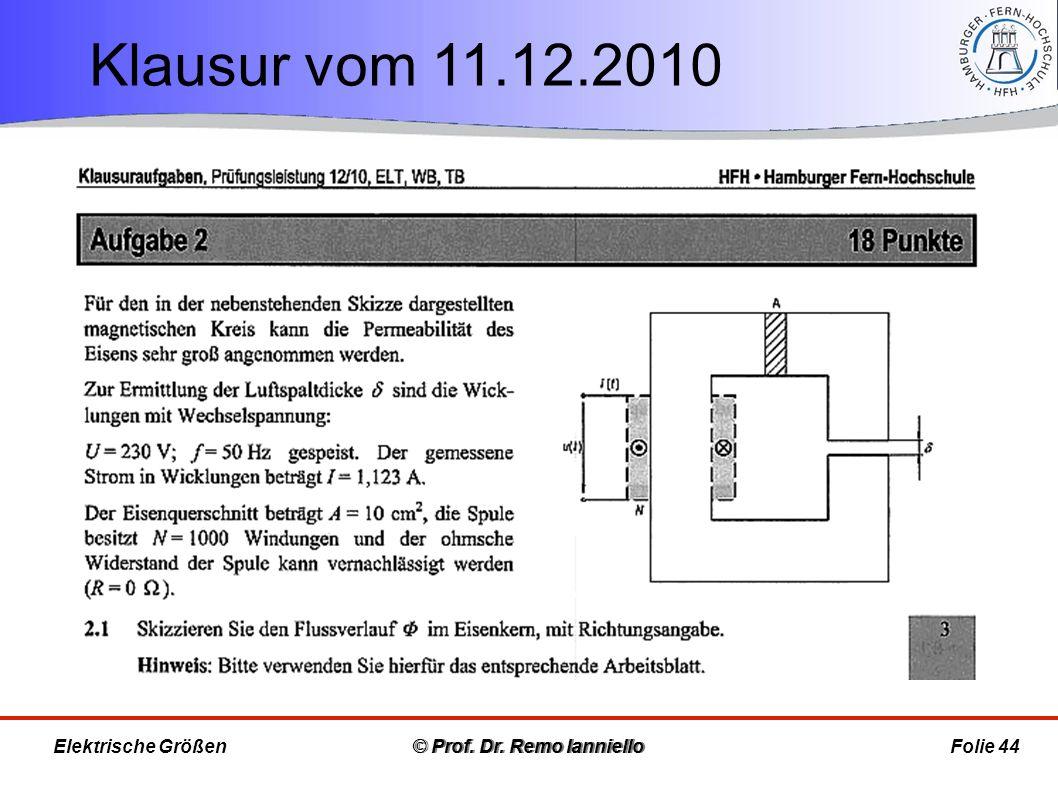 Klausur vom 11.12.2010 © Prof. Dr. Remo Ianniello Folie 44 Elektrische Größen © Prof. Dr. Remo Ianniello