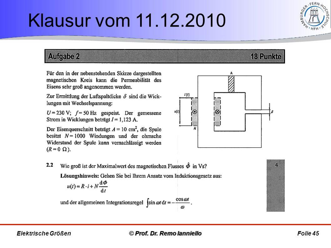 Klausur vom 11.12.2010 © Prof. Dr. Remo Ianniello Folie 45 Elektrische Größen © Prof. Dr. Remo Ianniello