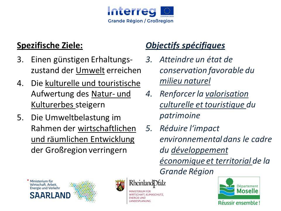 Spezifische Ziele: 3.Einen günstigen Erhaltungs- zustand der Umwelt erreichen 4.Die kulturelle und touristische Aufwertung des Natur- und Kulturerbes