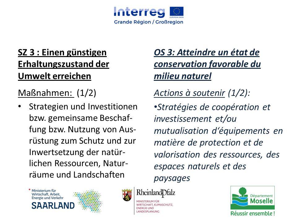 SZ 3 : Einen günstigen Erhaltungszustand der Umwelt erreichen Maßnahmen: (1/2) Strategien und Investitionen bzw. gemeinsame Beschaf- fung bzw. Nutzung