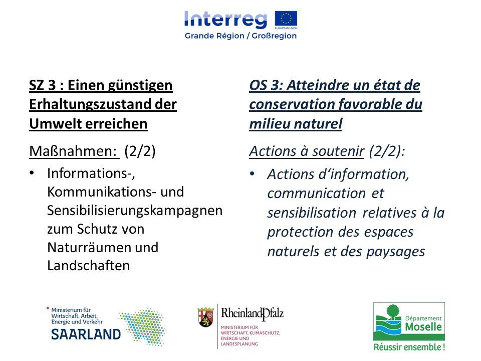 SZ 3 : Einen günstigen Erhaltungszustand der Umwelt erreichen Maßnahmen: (2/2) Informations-, Kommunikations- und Sensibilisierungskampagnen zum Schut