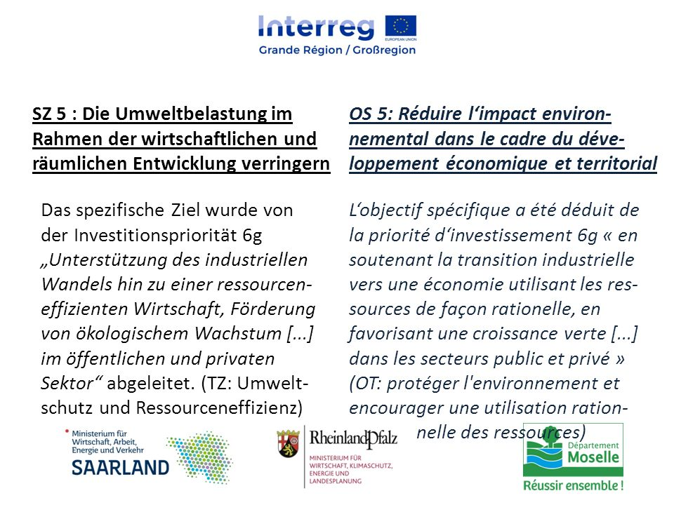 SZ 5 : Die Umweltbelastung im Rahmen der wirtschaftlichen und räumlichen Entwicklung verringern OS 5: Réduire l'impact environ- nemental dans le cadre