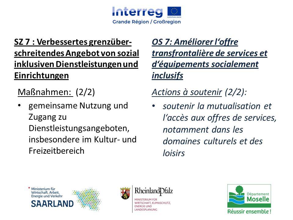 Maßnahmen: (2/2) gemeinsame Nutzung und Zugang zu Dienstleistungsangeboten, insbesondere im Kultur- und Freizeitbereich Actions à soutenir (2/2): sout