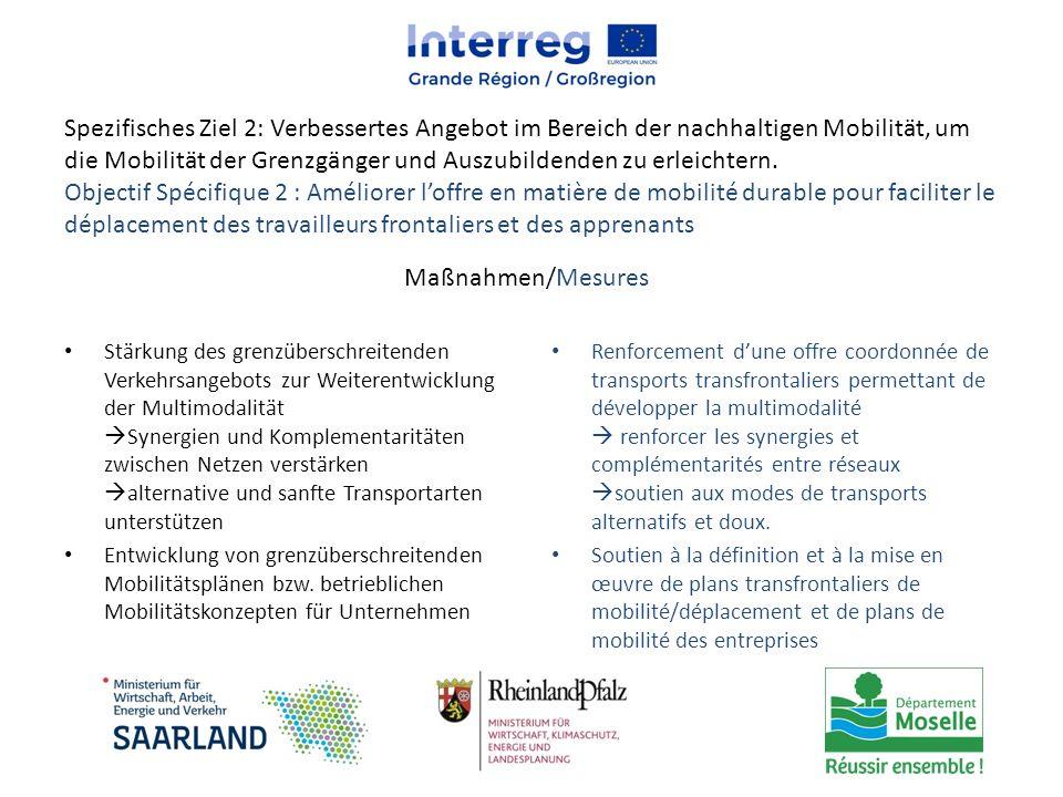 Spezifisches Ziel 2: Verbessertes Angebot im Bereich der nachhaltigen Mobilität, um die Mobilität der Grenzgänger und Auszubildenden zu erleichtern. O