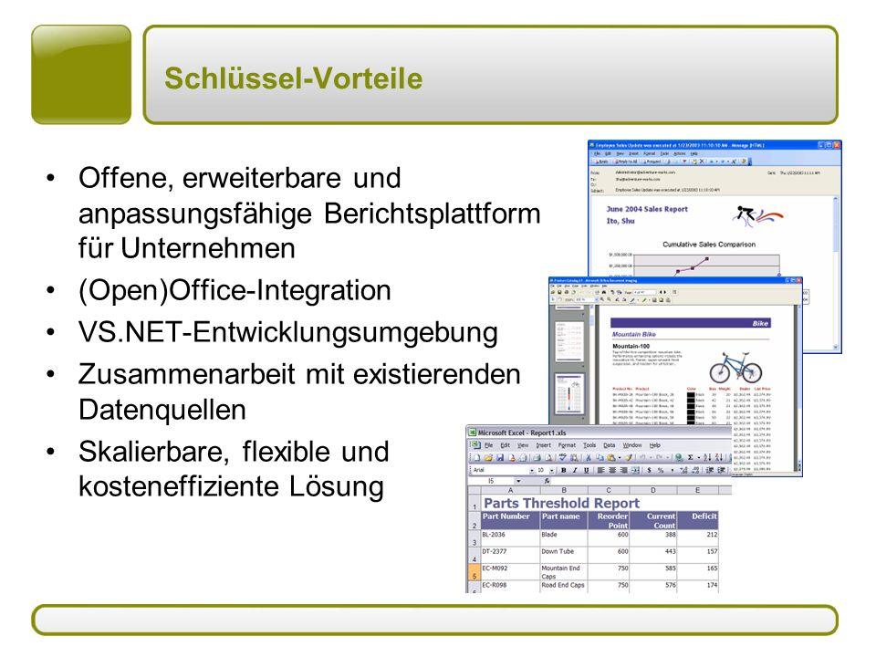 Schlüssel-Vorteile Offene, erweiterbare und anpassungsfähige Berichtsplattform für Unternehmen (Open)Office-Integration VS.NET-Entwicklungsumgebung Zu