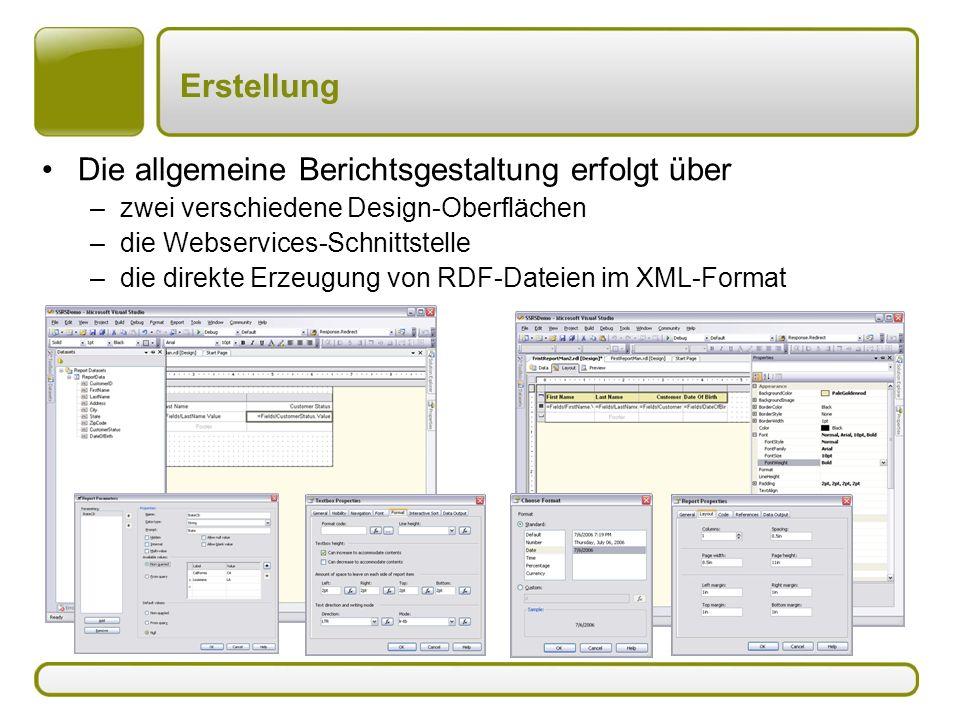 Erstellung Die allgemeine Berichtsgestaltung erfolgt über –zwei verschiedene Design-Oberflächen –die Webservices-Schnittstelle –die direkte Erzeugung von RDF-Dateien im XML-Format