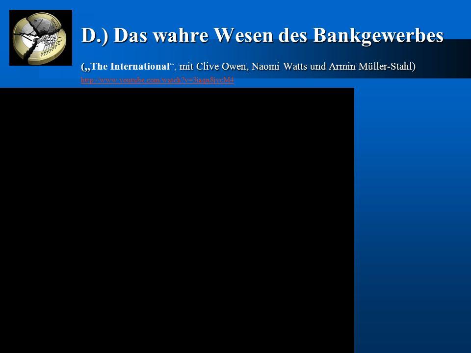"""D.) Das wahre Wesen des Bankgewerbes ( """" mit Clive Owen, Naomi Watts und Armin Müller-Stahl) D.) Das wahre Wesen des Bankgewerbes ( """" The Internationa"""