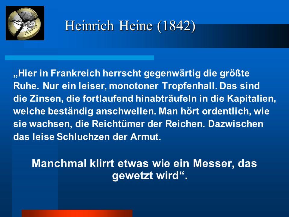 """Heinrich Heine (1842) Heinrich Heine (1842) """"Hier in Frankreich herrscht gegenwärtig die größte Ruhe. Nur ein leiser, monotoner Tropfenhall. Das sind"""