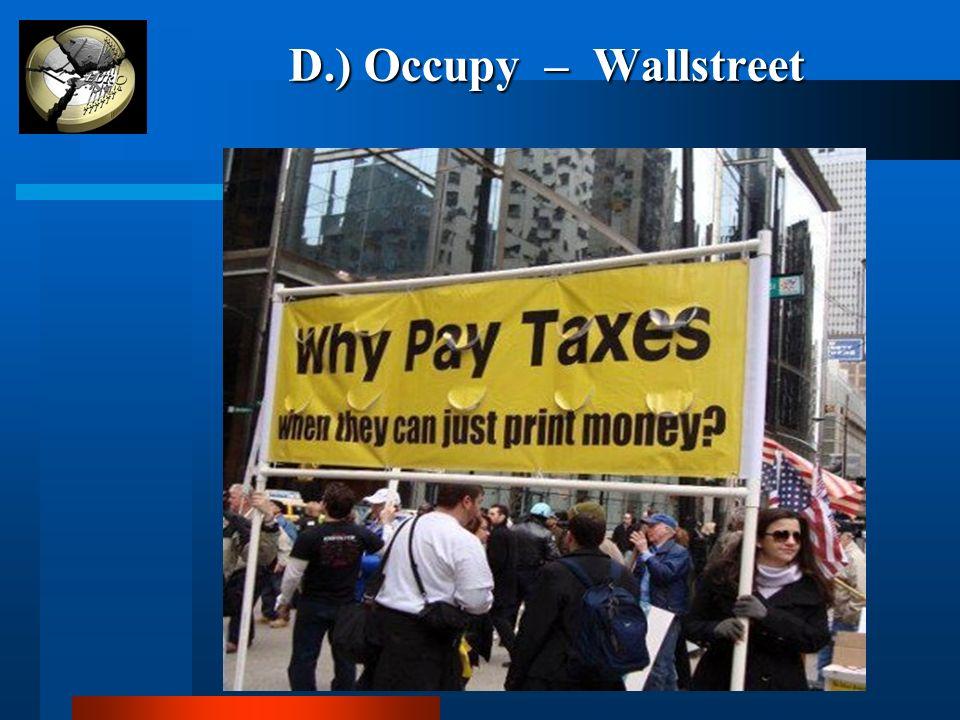 D.) Occupy – Wallstreet D.) Occupy – Wallstreet