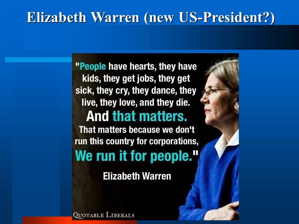 Elizabeth Warren (new US-President?)