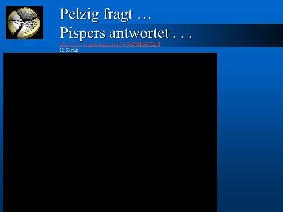 Pelzig fragt … Pispers antwortet... Pelzig fragt … Pispers antwortet... http://www.youtube.com/watch?v=TAP6HhANEbM 12,59 min http://www.youtube.com/wa