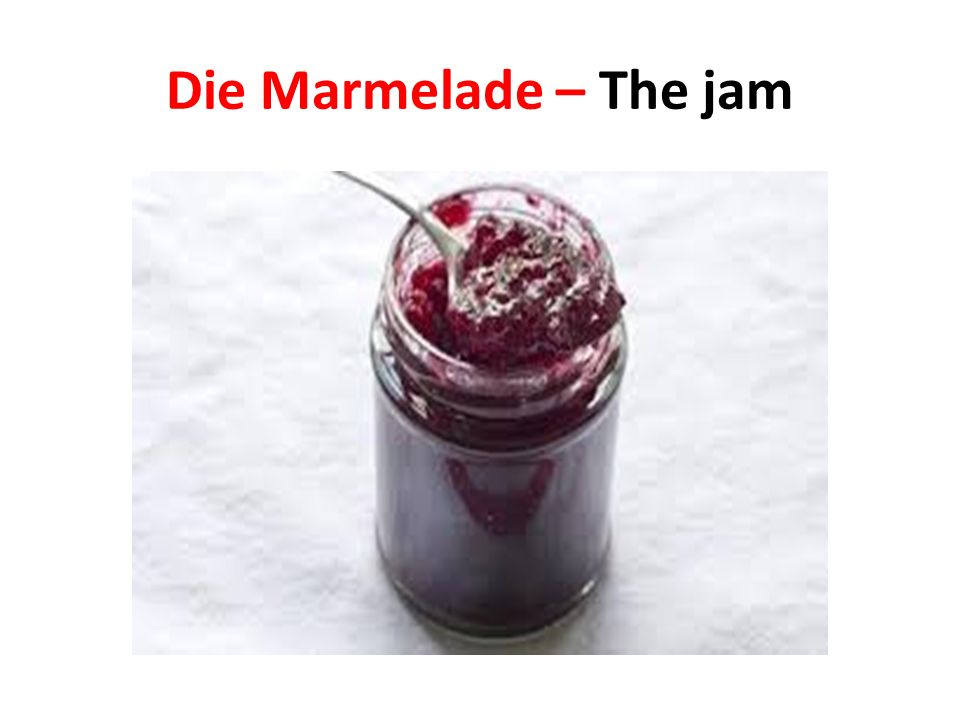 Die Marmelade – The jam