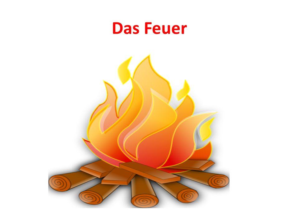 Das Feuer