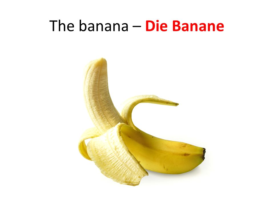The banana – Die Banane