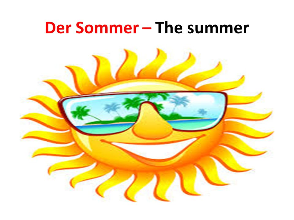 Der Sommer – The summer