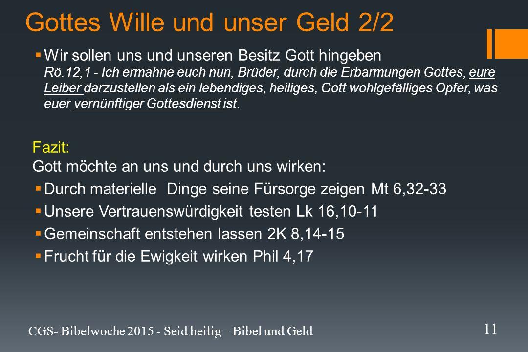 Gottes Wille und unser Geld 2/2  Wir sollen uns und unseren Besitz Gott hingeben Rö.12,1 - Ich ermahne euch nun, Brüder, durch die Erbarmungen Gottes