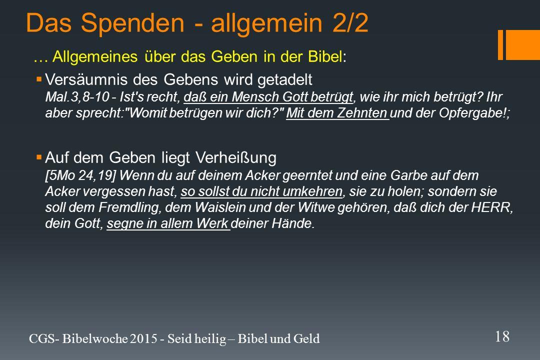 Das Spenden - allgemein 2/2 … Allgemeines über das Geben in der Bibel:  Versäumnis des Gebens wird getadelt Mal.3,8-10 - Ist's recht, daß ein Mensch