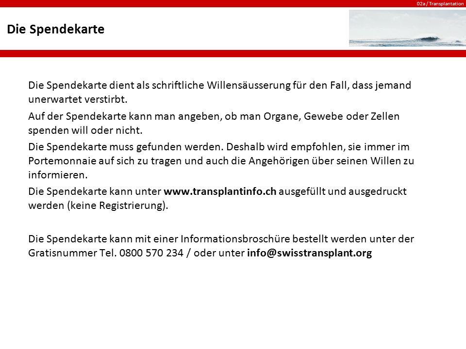 02a / Transplantation Was wird in der Schweiz transplantiert.