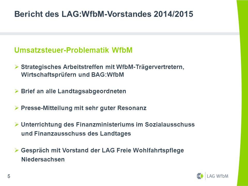 Bericht des LAG:WfbM-Vorstandes 2014/2015 Umsatzsteuer-Problematik WfbM  Strategisches Arbeitstreffen mit WfbM-Trägervertretern, Wirtschaftsprüfern u