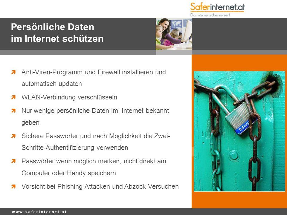Persönliche Daten im Internet schützen  Anti-Viren-Programm und Firewall installieren und automatisch updaten  WLAN-Verbindung verschlüsseln  Nur w