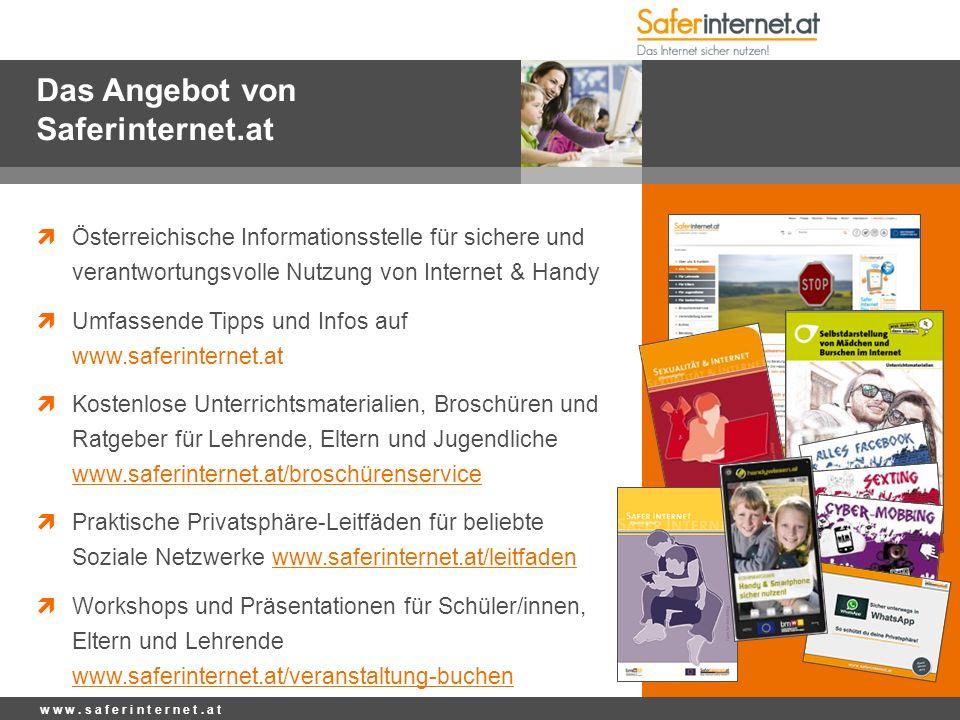 Das Angebot von Saferinternet.at  Österreichische Informationsstelle für sichere und verantwortungsvolle Nutzung von Internet & Handy  Umfassende Ti