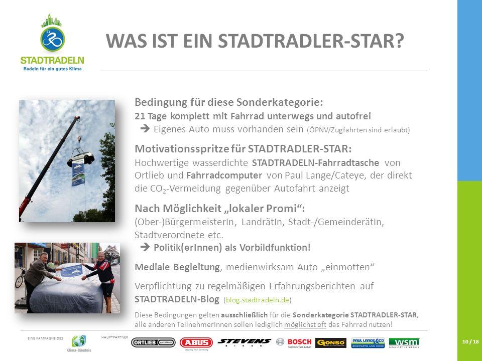 HAUPTPARTNER EINE KAMPAGNE DES 10 / 18 WAS IST EIN STADTRADLER-STAR? Bedingung für diese Sonderkategorie: 21 Tage komplett mit Fahrrad unterwegs und a