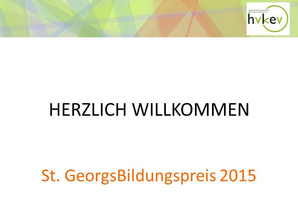 St. GeorgsBildungspreis 2015 HERZLICH WILLKOMMEN