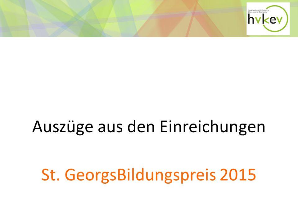 Auszüge aus den Einreichungen St. GeorgsBildungspreis 2015