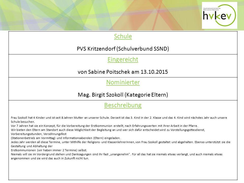 Schule PVS Kritzendorf (Schulverbund SSND) Eingereicht von Sabine Poitschek am 13.10.2015 Nominierter Mag.