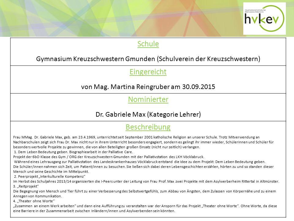 Schule Gymnasium Kreuzschwestern Gmunden (Schulverein der Kreuzschwestern) Eingereicht von Mag.