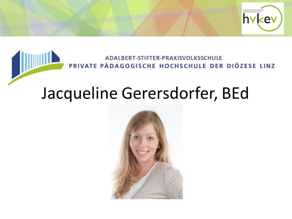 ADALBERT-STIFTER-PRAXISVOLKSSCHULE Jacqueline Gerersdorfer, BEd
